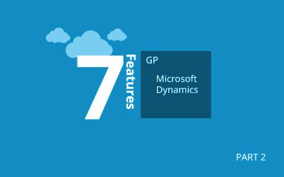 Seven More New Features in Dynamics GP 2018 R2